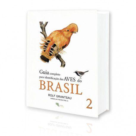 Guia Completo para Identificação das Aves do Brasil - Vol 2