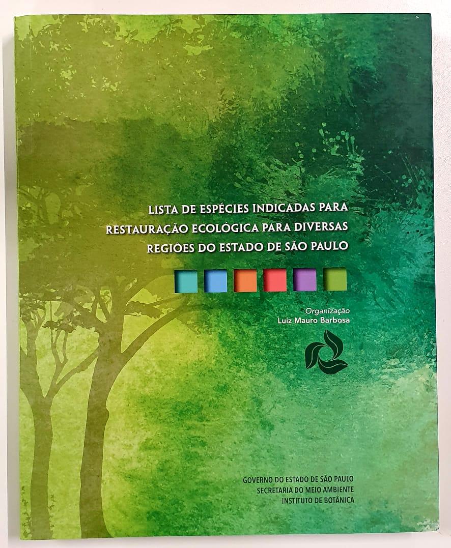 """""""Lista de Espécies Indicadas para Restauração Ecológica para diversas Regiões do Estado de São Paulo"""""""