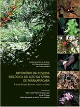 Patrimônio da Reserva Biológica do Alto da Serra de Paranapiacaba – A Antiga Estação Biológica do Alto da Serra