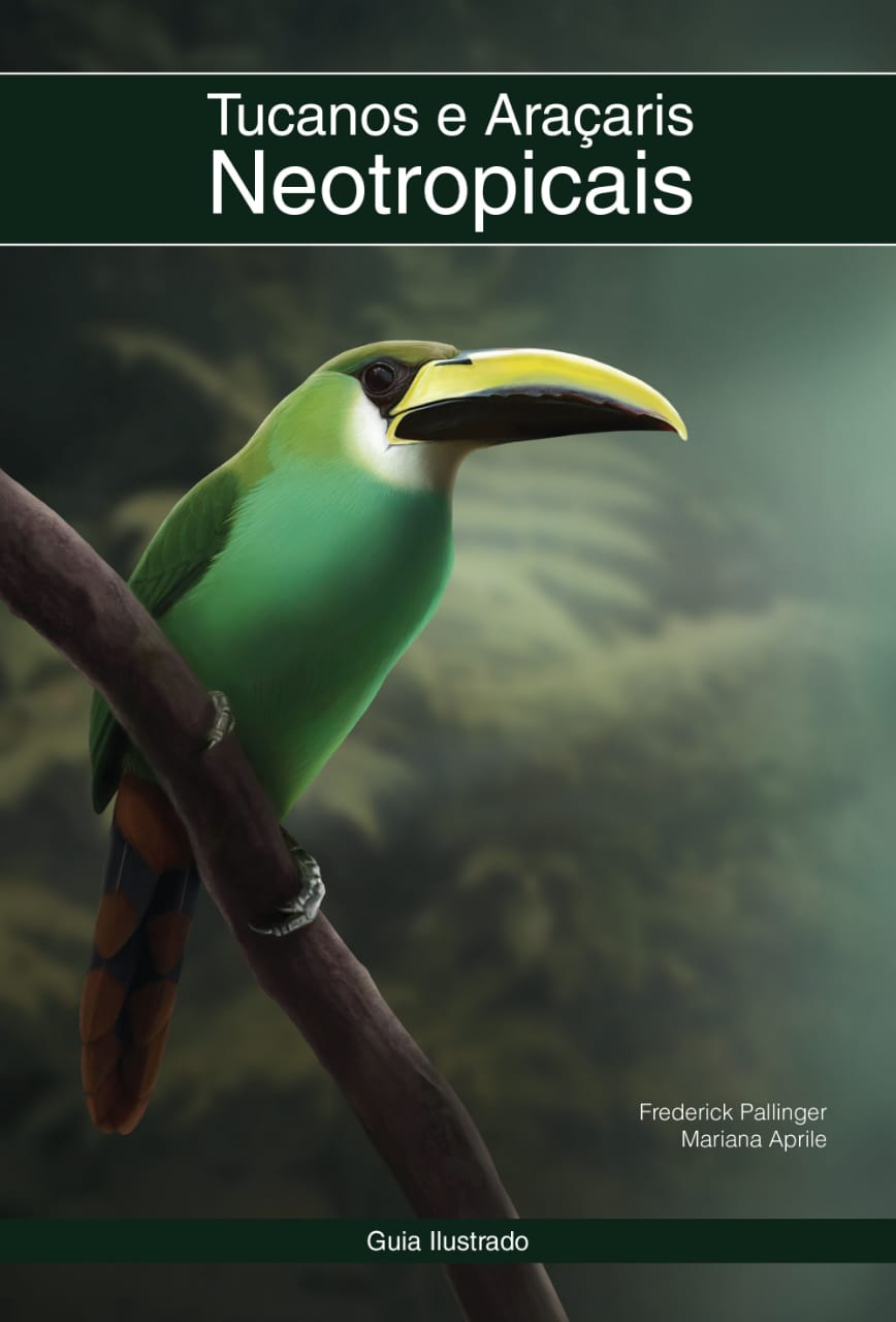 Tucanos e Araçaris Neotropicais