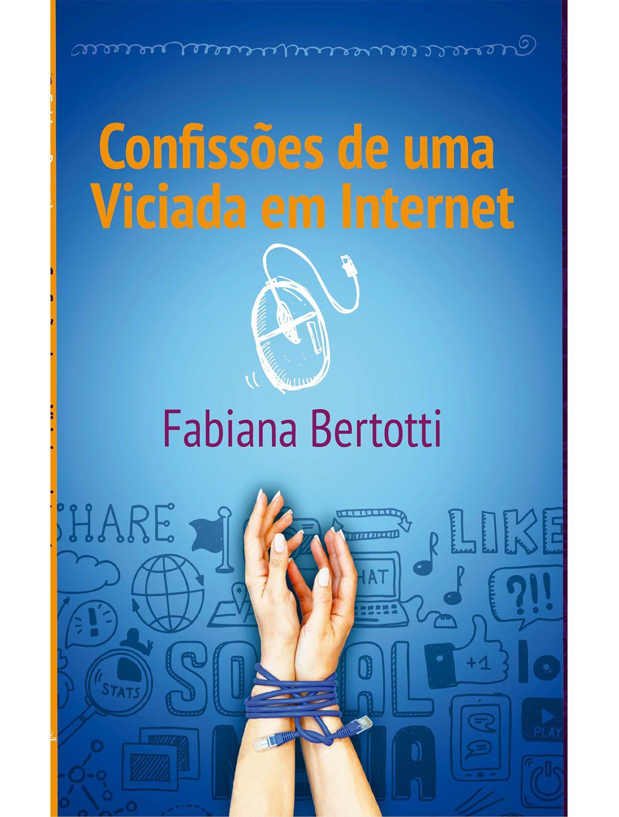 Confissões de uma viciada em internet  - PAROLE EDITORA