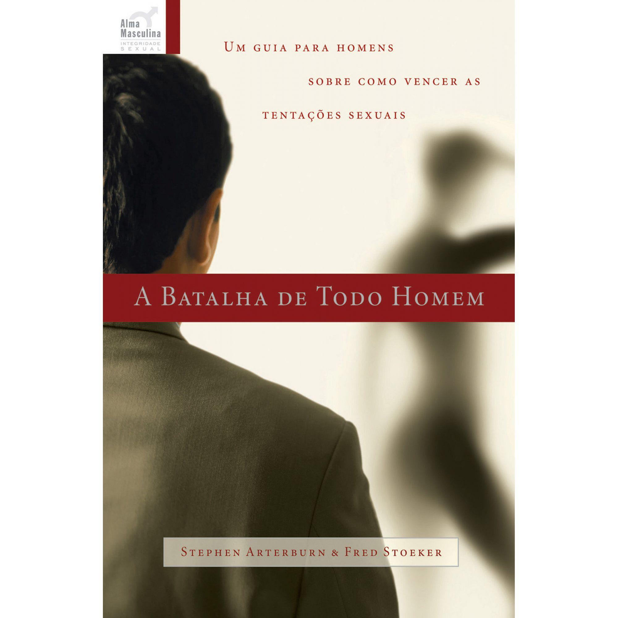 Livro - A Batalha de todo homem  - PAROLE EDITORA