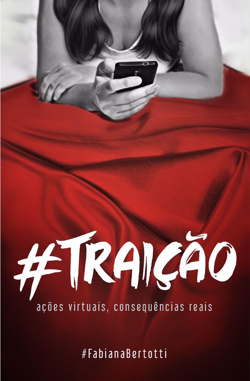 #Traição - Ações virtuais, consequências reais  - PAROLE EDITORA