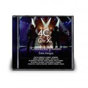 CD CHITÃOZINHO & XORORÓ - 40 ANOS ENTRE AMIGOS