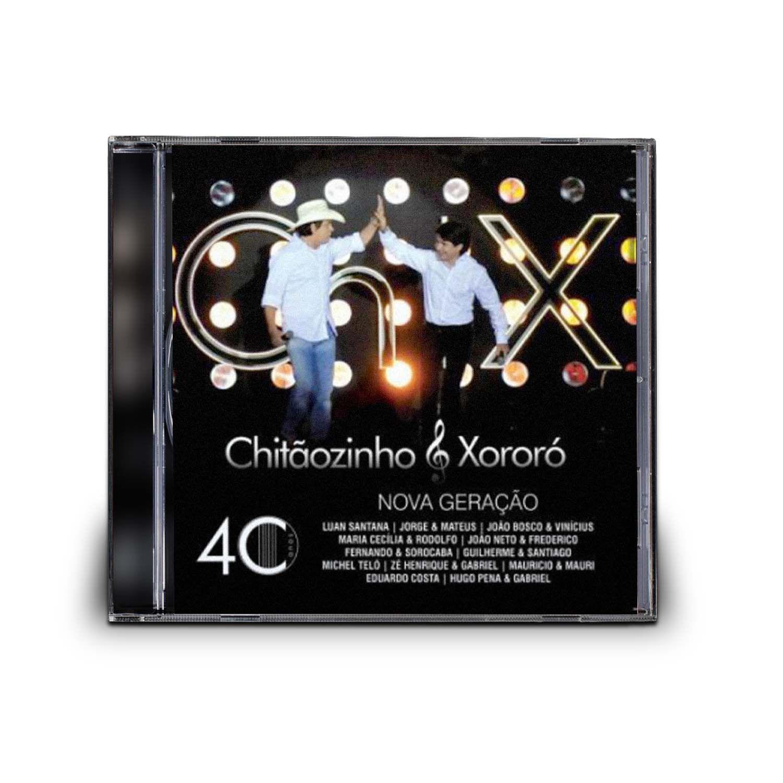 CD CHITÃOZINHO E XORORÓ - 40 ANOS NOVA GERAÇÃO