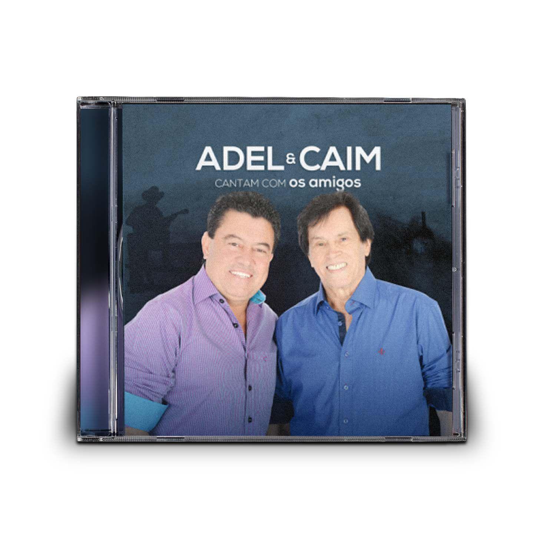 CD ADEL & CAIM - CANTAM COM OS AMIGOS