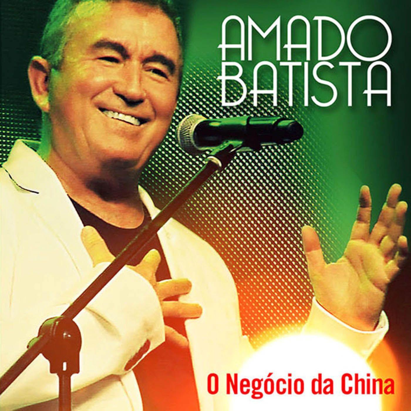 CD Amado Batista - O Negócio da China