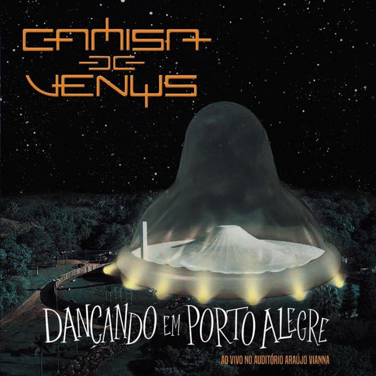 CD Camisa de Vênus - Dançando em Porto Alegre (CD Duplo)