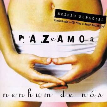 CD NENHUM DE NÓS - PAZ E AMOR + PAZ E AMOR ACÚSTICO (DUPLO)