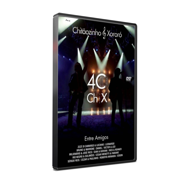 DVD CHITÃOZINHO & XORORÓ - 40 ANOS ENTRE AMIGOS