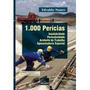 1.000 Perícias: Insalubridade – Periculosidade – Acidente de Trabalho – Aposentadoria Especial <b>Autor: Edvaldo Nunes</b>