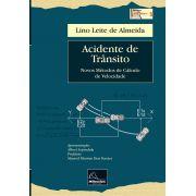 Acidente de Trânsito – Novos Métodos de Cálculo de Velocidade 1ª Edição <b>Autor: Lino Leite de Almeida</b>