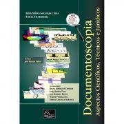 Documentoscopia  - Aspectos científicos, técnicos e jurídicos <b>Autores: Erick Simões da Camara e Silva - Samuel Feuerharmel</b>