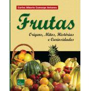 Frutas - Origens, Mitos, Histórias e Curiosidades <b>Autor: Carlos Alberto Camargo Antunes</b>