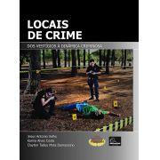 Locais de Crimes - Dos vestígios à dinâmica criminosa <b>Autores: Jesus Antonio Velho - Karina Alves Costa - Clayton Tadeu Mota Damasceno</b>