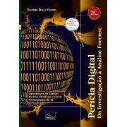 Perícia Digital: Da Investigação à Análise Forense – 2ª Edição <b>Autor: Evandro Dalla Vecchia</b>