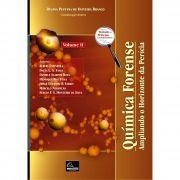 Química Forense - Ampliando o Horizonte da Perícia - Volume II <b>Coordenadora: Regina do Carmo Pestana de Oliveira Branco</b>