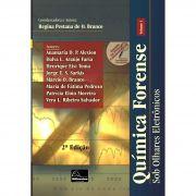 Química Forense – Sob Olhares Eletrônicos – Volume I 2ª Edição  <b>Coordenadora: Regina do Carmo Pestana de O. Branco</b>