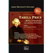 Tabela Price – Mitos e Paradigmas 3ª Edição <b>Autor: José Jorge Meschiatti Nogueira</b>