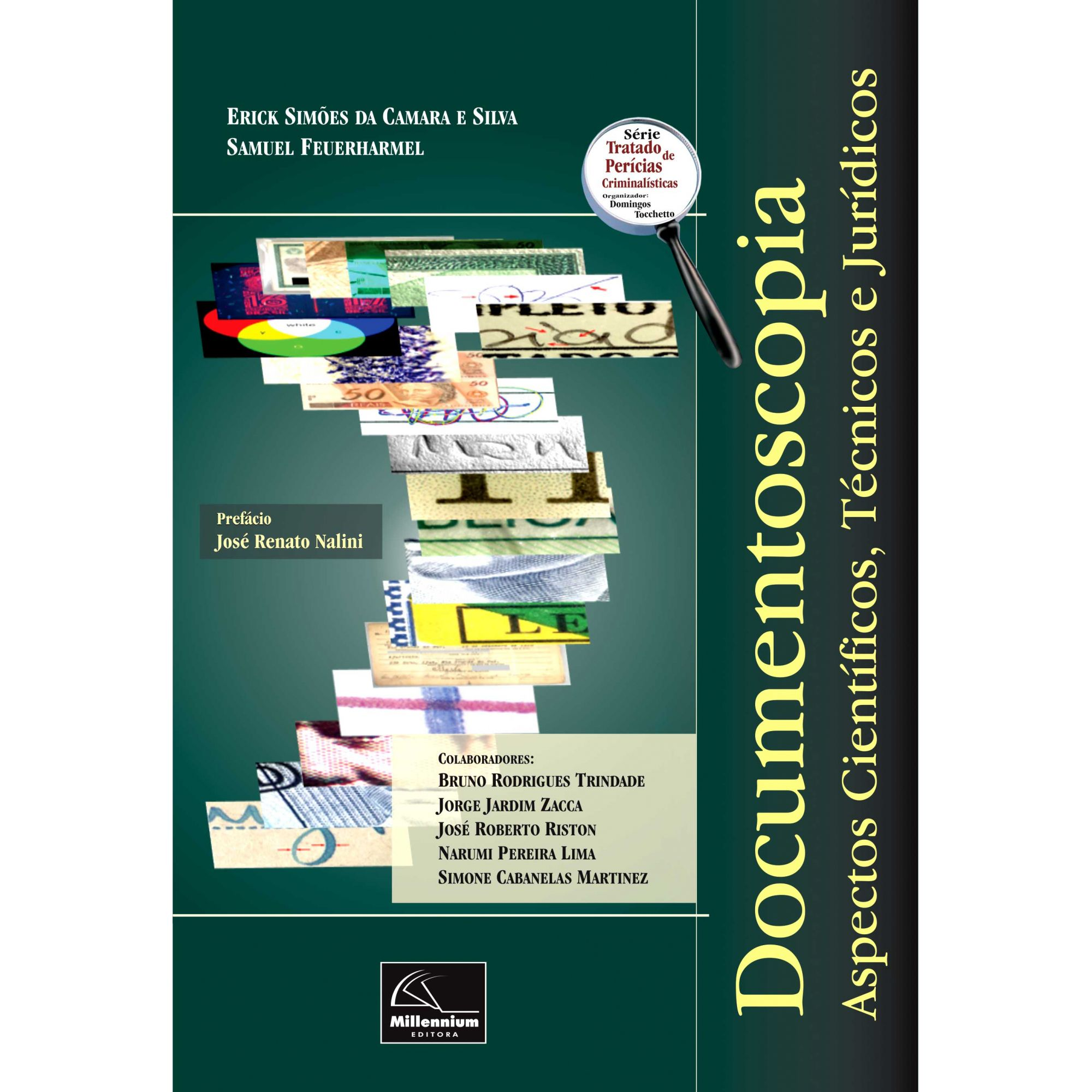 Documentoscopia  - Aspectos científicos, técnicos e jurídicos <b>Autores: Erick Simões da Camara e Silva - Samuel Feuerharmel</b>  - Millennium Editora