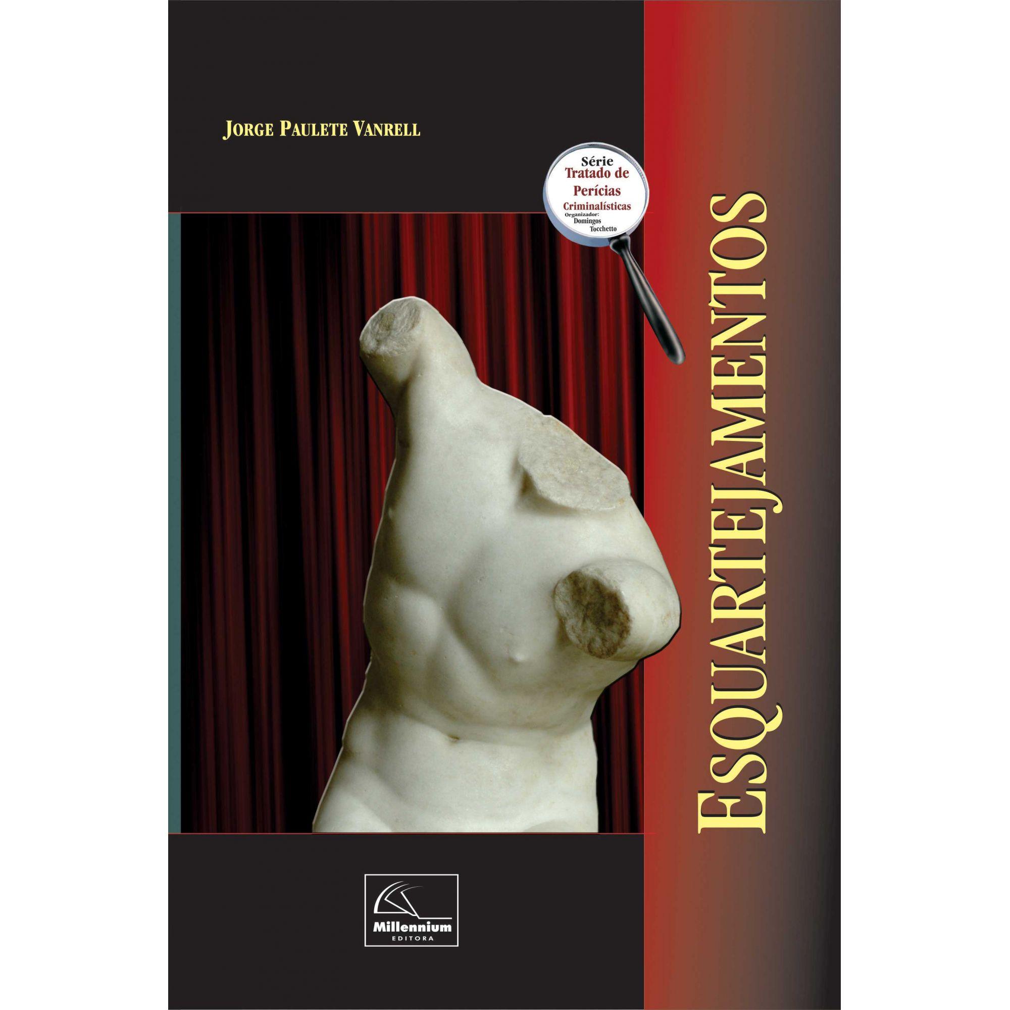 Esquartejamento – Aspectos Técnicos,Psicológicos e Jurídicos <b>Autor: JORGE PAULETE VANRELL</b>  - Millennium Editora
