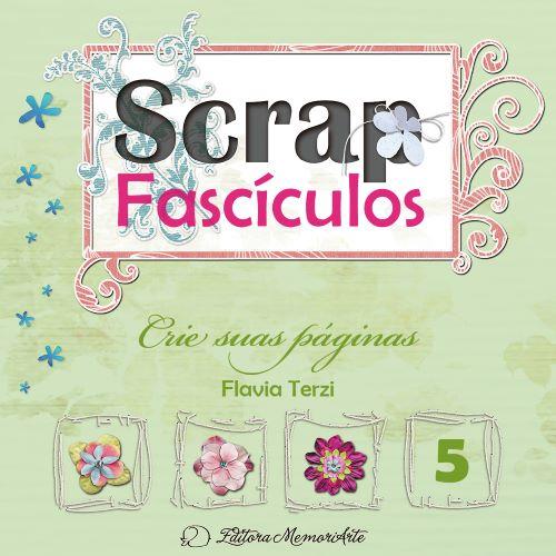 Scrap Fascículos - Vol. 5 - CRIE SUAS PÁGINAS (Impresso)