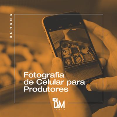 Fotografia de Celular para Produtores