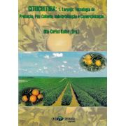 Citricultura: 1. Laranja: Tecnologia de Produção, Pós-Colheita, Industrialização e Comercialização