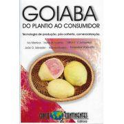 Goiaba: Do Plantio ao Consumidor - Tecnologia de produção, pós-colheita, comercialização
