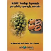 Mamão: Tecnologia de produção, pós-colheita, exportação, mercados