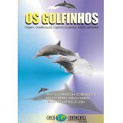 Os golfinhos: Origem, classificação, captura acidental, hábito alimentar