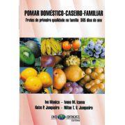 Pomar Doméstico - Caseiro - Familiar: Frutas de primeira qualidade na família 365 dias do ano