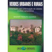 Verdes Urbanos e Rurais: Orientação para arborização de cidades e sítios campesinos