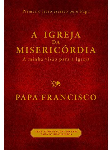 A Igreja da Misericórdia - A Minha Visão para a Igreja  - Ruah Artigos Católicos