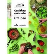 Cozinha a Quatro Mãos - Rita Lobo