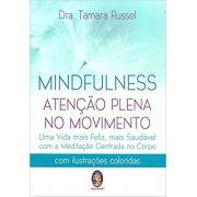 Mindfulness - Atenção Plena no Movimento - Dra. Tamara Russel