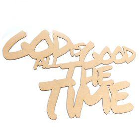 Frase Decorativa God Is Good All The MDF Cru 40x35cm