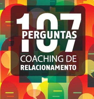 107 Perguntas de Coaching de Relacionamento  - IBCShop