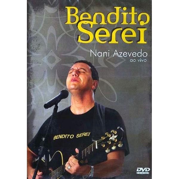 DVD - Nani Azevedo - Bendito Serei - Ao vivo