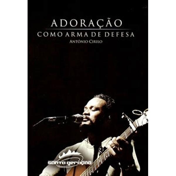 DVD - Pr.Antônio Cirilo - Adoração Como Arma de Defesa