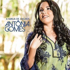 CD - Antônia Gomes - A igreja de joelhos