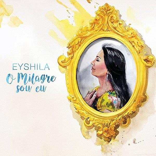 CD - Eyshila - O Milagre Sou Eu