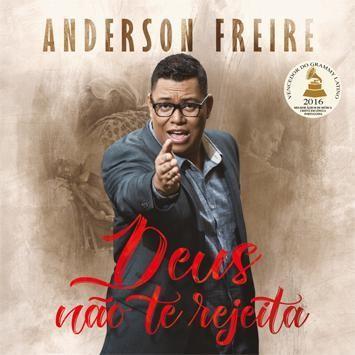 CD - Anderson Freire - Deus não te Rejeita