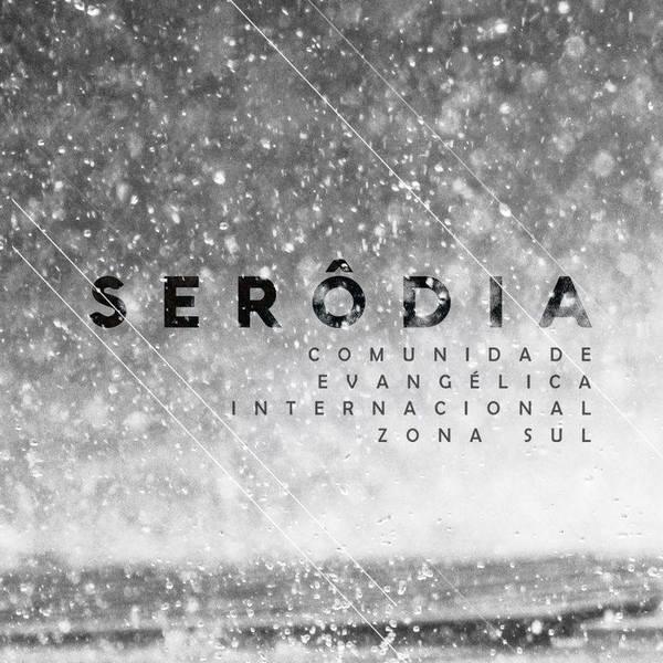 CD - COMUNIDADE EVANGÉLICA INTERNACIONAL ZONA SUL - SERÔDIA