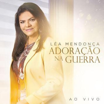 CD - Léa Mendonça - Adoração na Guerra Ao vivo