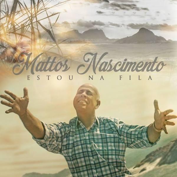 CD - Mattos Nascimento - Estou na Fila