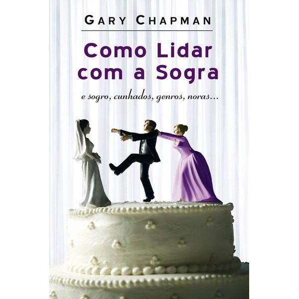 Livro - Como lidar com a Sogra - Gary Champ