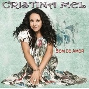 CD - Cristina Mel - Som do Amor