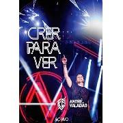 DVD - André Valadão - Crer para Ver