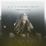 CD - Gabriela Rocha - Até Transbordar Ao Vivo